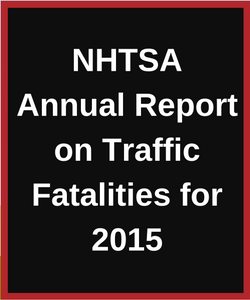 NHTSA Annual Report on Traffic Fatalities for 2015
