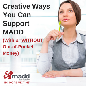 Creative Ways You Can Support MADD