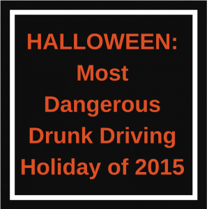Halloween Most Dangerous Drunk Driving Holiday of 2015