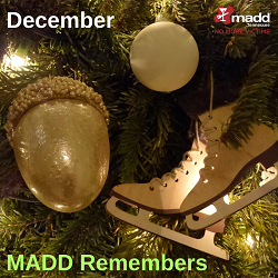 December 2018 MADD Remembers 250x