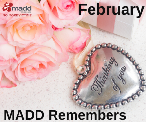 February 2020 MADD Remembers Valentine version