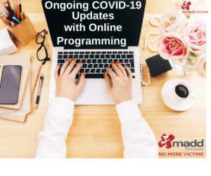 MADD ongoing COVID-19 updates with Online Programming list
