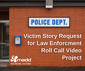 Victim Story Request for Law Enforcment Roll Call Video Project web version