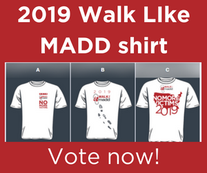 Vote for the 2019 Walk Like MADD t-shirt design